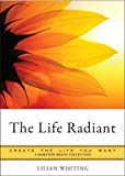 The Life Radiant: Create the Life You Want, A Hampton Roads Collection (English Edition)