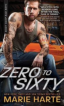 Zero to Sixty (Body Shop Bad Boys Book 3) by [Harte, Marie]