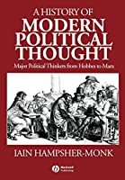 A History of Modern Political Thought (Major Political Thinkers from Hobbes to Marx)