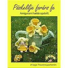 Påskelilje forårs fe Amigurumi hækle opskrift (Danish Edition)