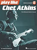 Play Like Chet Atkins: The Ultimate Guitar Lesson