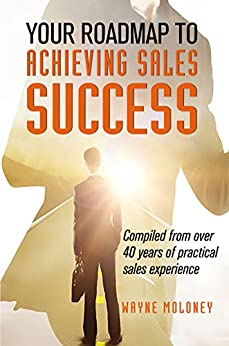 Your Roadmap to Achieving Sales Success by [Moloney, Wayne]
