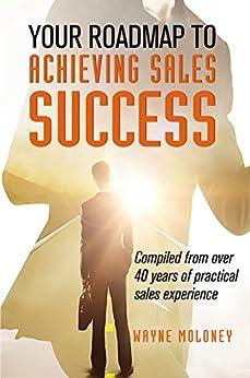 [Moloney, Wayne]のYour Roadmap to Achieving Sales Success (English Edition)