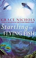 Startling the Flying Fish
