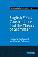 English Focus Constructions and the Theory of Grammar (Cambridge Studies in Linguistics)
