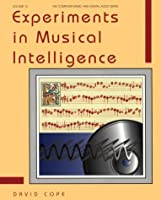 Experiments in Musical Intelligence (Computer Music & Digital Audio Series)