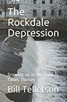 The Rockdale Depression: Growing up in the Hard Times Thirties