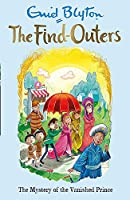 The Find-Outers: The Mystery of the Vanished Prince: Book 9