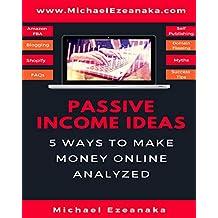 Passive Income Ideas: 5 Ways to Make Money Online Analyzed