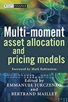 Multi-moment Asset Allocation and Pricing Models (The Wiley Finance Series)