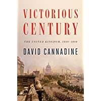 Victorious Century: The United Kingdom, 1800-1906 (The Penguin History of Britain)
