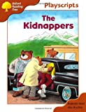 Oxford Reading Tree: Stage 8: Magpies Playscripts: the Kidnappers (Oxford Reading Tree)