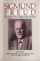 Sigmund Freud: His Life in Pictures and Words