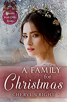 A Family for Christmas (Spinster Mail-Order Brides Book 5) by [Wright, Cheryl]