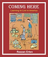 Coming Here: Learning to Live in America