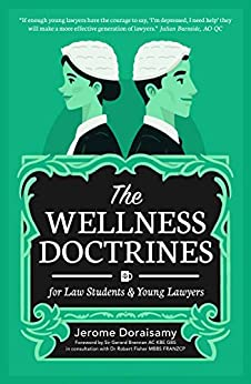 The Wellness Doctrines: For Law Students & Young Lawyers by [Doraisamy, Jerome]