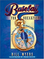Baseball for Breakfast: The Story of a Boy Who Hated to Wait