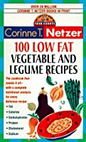 100 Low Fat Vegetable and Legume Recipes: The Complete Book of Food Counts Cookbook Series