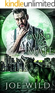 Saving His Mate: A Billionaire Werewolf Romance (The Shifter's Secret Society Book 3) (English Edition)