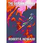 The Weird Works of Robert E. Howard, 6: The Garden of Fear (Weird Works/Robert E Howard 6)