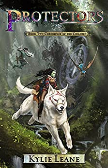 [Leane, Kylie]のProtectors (Chronicles of the Children Book 2) (English Edition)