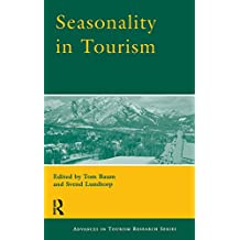 Seasonality in Tourism (Advances in Tourism Research)