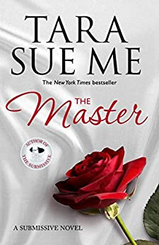 The Master: Submissive 7 (The Submissive Series) by [Me, Tara Sue]