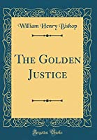 The Golden Justice (Classic Reprint)