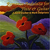 Romanza Andaluza for Flute and Guitar by Laurel Zucker and Mark Delpriora