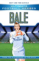 Bale: From the Playground to the Pitch (Ultimate Football Heroes)