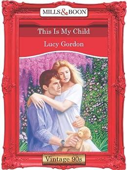 [Gordon, Lucy]のThis Is My Child (Mills & Boon Vintage Desire)