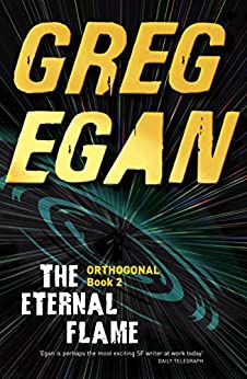 The Eternal Flame: Orthogonal Book Two by [Egan, Greg]