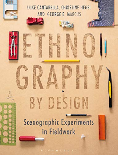 Download Ethnography by Design: Scenographic Experiments in Fieldwork 1350071005