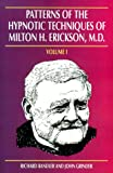 Patterns of the Hypnotic Techniques of Milton H. Erickson, M.D