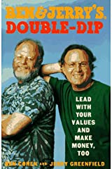 Ben and Jerry's Double-dip: Lead with Your Values and Make Money Too Hardcover