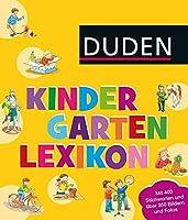 Duden - Kindergarten-Lexikon: Mit ,,Vorschulwissen kompakt'': alles Wichtige zum Schulanfang