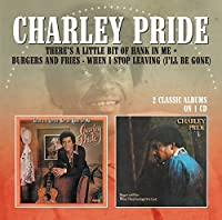 Theres A Little Bit Of Hank In Me / Burgers And Fries by Charley Pride