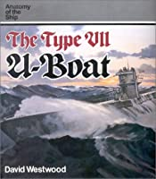 The Type VII U-Boat (Anatomy of the Ship)
