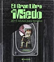 El Gran Libro Del Miedo/the Big Book of Fear