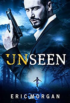 Unseen by [Morgan, Eric]