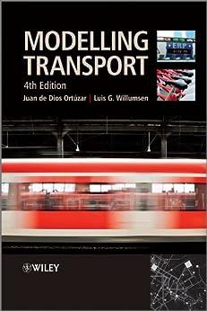 Modelling Transport by [de Dios Ortúzar, Juan, Luis G. Willumsen]
