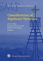 Classification of Algebraic Varieties (EMS Series of Congress Reports)