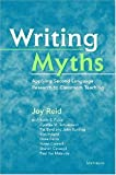 Writing Myths: Applying Second Language Research to Classroom Teaching 画像