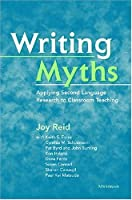 Writing Myths: Applying Second Language Research to Classroom Teaching