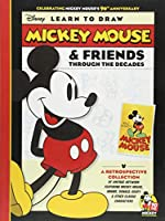 Learn to Draw Mickey Mouse & Friends Through the Decades: Celebrating Mickey Mouse's 90th Anniversary: A retrospective collection of vintage artwork featuring Mickey Mouse, Minnie, Donald, Goofy & other classic characters (Licensed Learn to Draw)