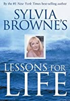 Sylvia Browne's Lessons For Life