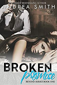 Broken Promise (Beyond Series Book 1) by [Smith, Andrea]