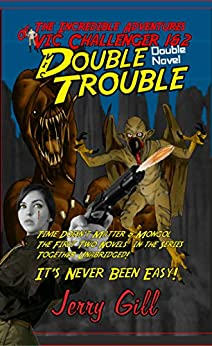 Vic: Double Trouble (The Incredible Adventures of Vic Challenger) by [Gill, Jerry]