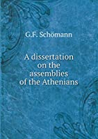 A Dissertation on the Assemblies of the Athenians