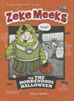 Zeke Meeks Vs. the Horrendous Halloween